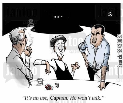 It's no use, Captain. He won't talk.