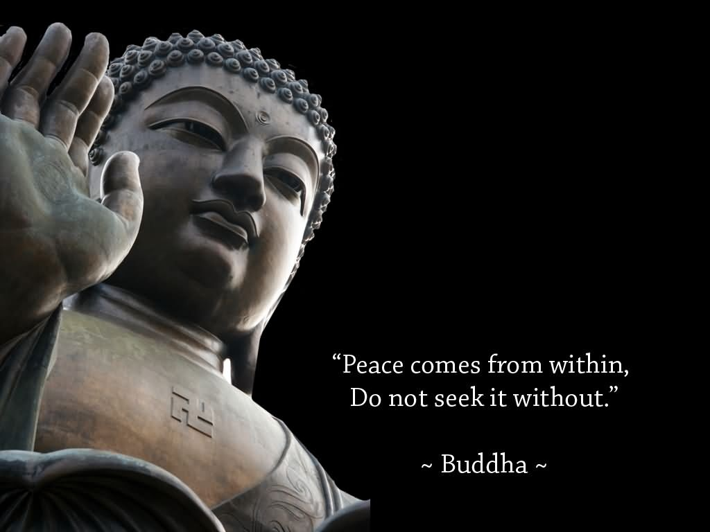 peace-comes-from-within-do-not-ask-seek-it-without-buddha