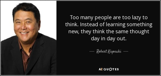 quote-too-many-people-are-too-lazy-to-think-instead-of-learning-something-new-they-think-the-robert-kiyosaki-57-63-33