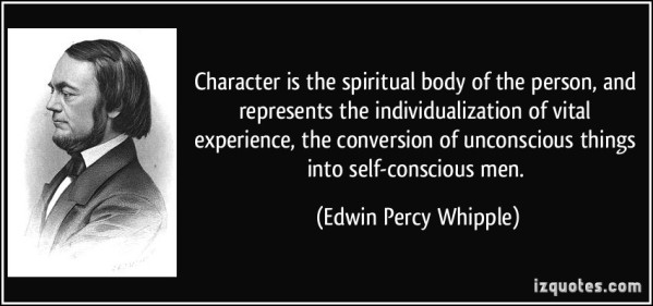 quote-character-is-the-spiritual-body-of-the-person-and-represents-the-individualization-of-vital-edwin-percy-whipple-380033