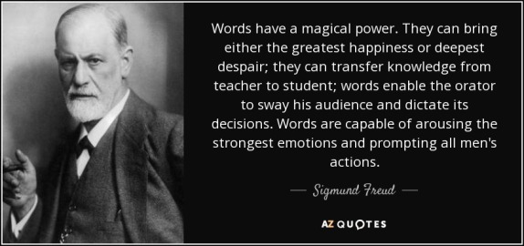 quote-words-have-a-magical-power-they-can-bring-either-the-greatest-happiness-or-deepest-despair-sigmund-freud-45-69-62