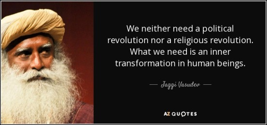 quote-we-neither-need-a-political-revolution-nor-a-religious-revolution-what-we-need-is-an-jaggi-vasudev-87-19-05