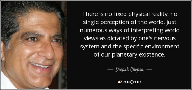 quote-there-is-no-fixed-physical-reality-no-single-perception-of-the-world-just-numerous-ways-deepak-chopra-5-54-23
