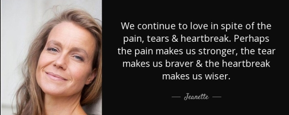 quote-we-continue-to-love-in-spite-of-the-pain-tears-heartbreak-perhaps-the-pain-makes-us-jeanette-121-37-75