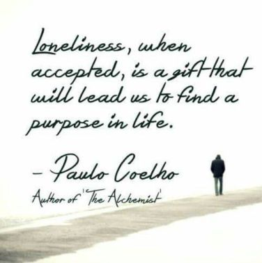 63f83864f1b27cb3b8dc2b5710e66127--purpose-quotes-loneliness