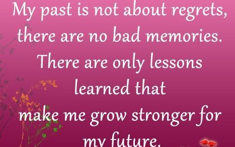best-future-quotes-my-past-is-not-about-regretsthere-are-no-bad-memories