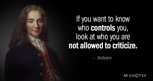 Quotation-Voltaire-If-you-want-to-know-who-controls-you-look-at-131-67-56