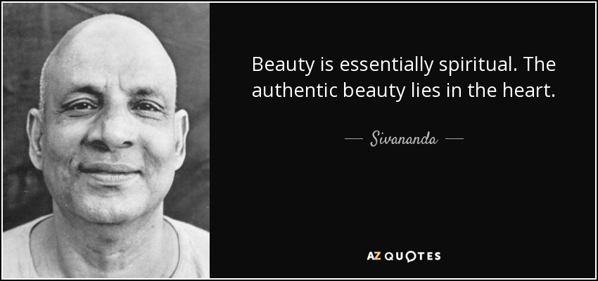 quote-beauty-is-essentially-spiritual-the-authentic-beauty-lies-in-the-heart-sivananda-141-89-26