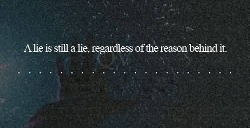 a-lie-is-till-a-lie-regardless-of-the-reason-behind-it