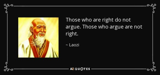 quote-those-who-are-right-do-not-argue-those-who-argue-are-not-right-laozi-74-20-78