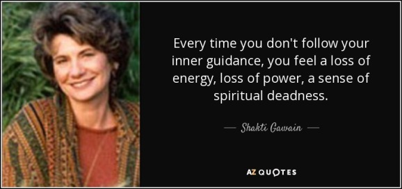 quote-every-time-you-don-t-follow-your-inner-guidance-you-feel-a-loss-of-energy-loss-of-power-shakti-gawain-10-77-56
