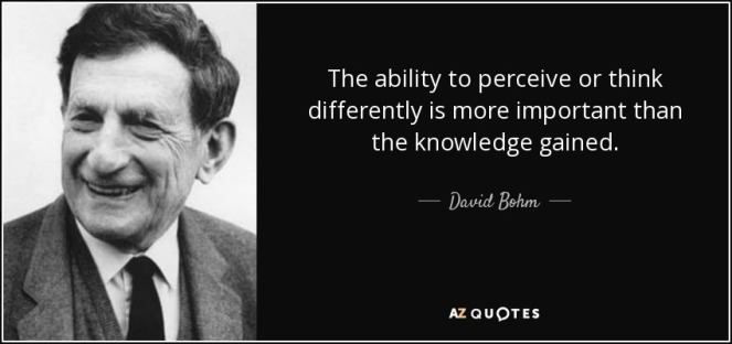 quote-the-ability-to-perceive-or-think-differently-is-more-important-than-the-knowledge-gained-david-bohm-3-7-0719