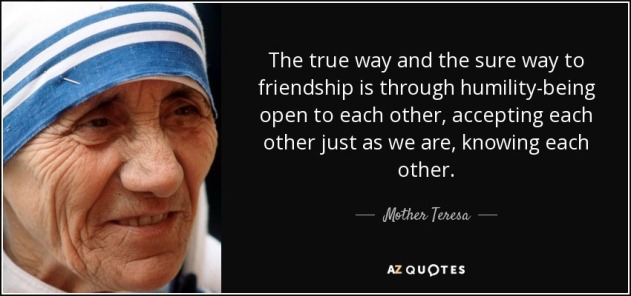 quote-the-true-way-and-the-sure-way-to-friendship-is-through-humility-being-open-to-each-other-mother-teresa-85-39-57