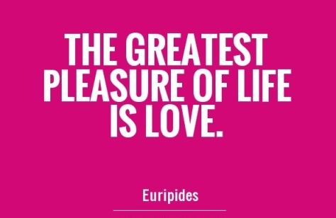 the-greatest-pleasure-of-life-is-love-quote-1