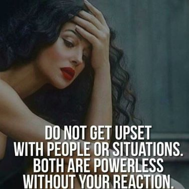 261422-Do-Not-Get-Upset-With-People-Or-Situations