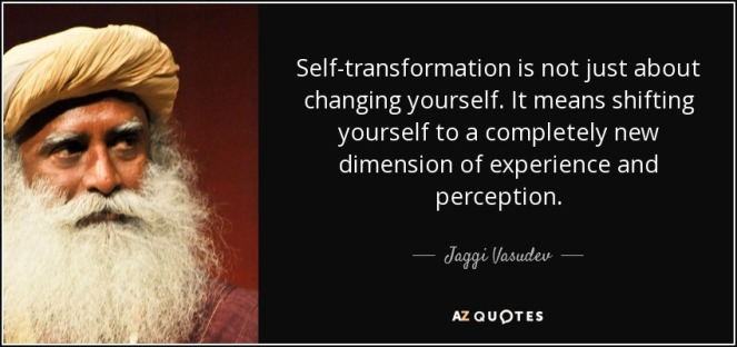 quote-self-transformation-is-not-just-about-changing-yourself-it-means-shifting-yourself-to-jaggi-vasudev-87-19-24.jpg