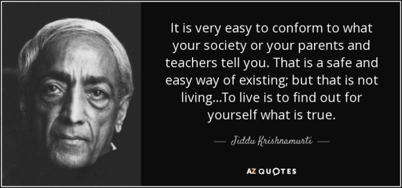 quote-it-is-very-easy-to-conform-to-what-your-society-or-your-parents-and-teachers-tell-you-jiddu-krishnamurti-75-94-55