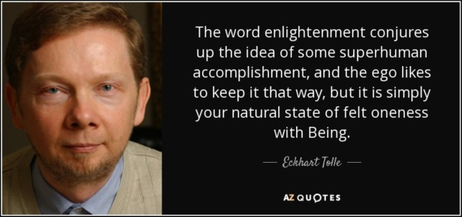 quote-the-word-enlightenment-conjures-up-the-idea-of-some-superhuman-accomplishment-and-the-eckhart-tolle-56-14-18