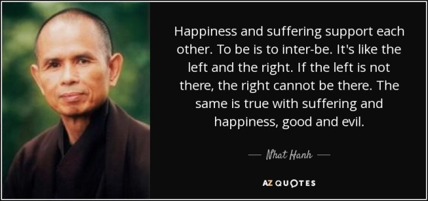 quote-happiness-and-suffering-support-each-other-to-be-is-to-inter-be-it-s-like-the-left-and-nhat-hanh-156-12-24
