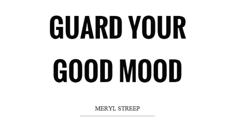 guard-your-good-mood-quote-1